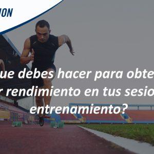 ¿Que debes hacer para obtener mayor rendimiento en tus sesiones de entrenamiento?